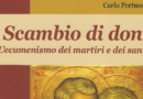 Scambio di doni. L'ecumenismo dei martiri e dei santi